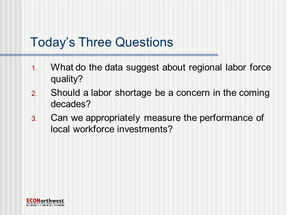 Today's Three Questions 1. What do the data suggest about regional labor force quality.