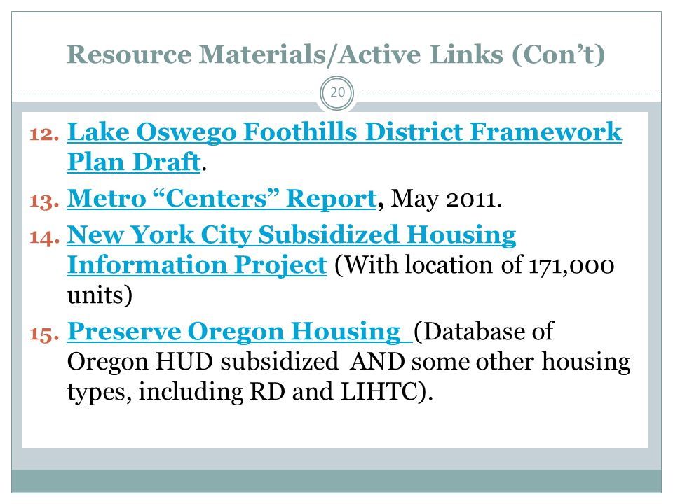 Resource Materials/Active Links (Con't) 12. Lake Oswego Foothills District Framework Plan Draft.