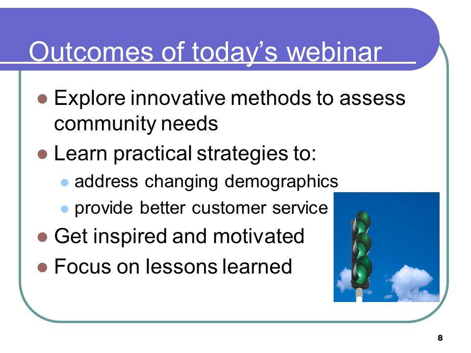 8 Outcomes of today's webinar Explore innovative methods to assess community needs Learn practical strategies to: address changing demographics provid