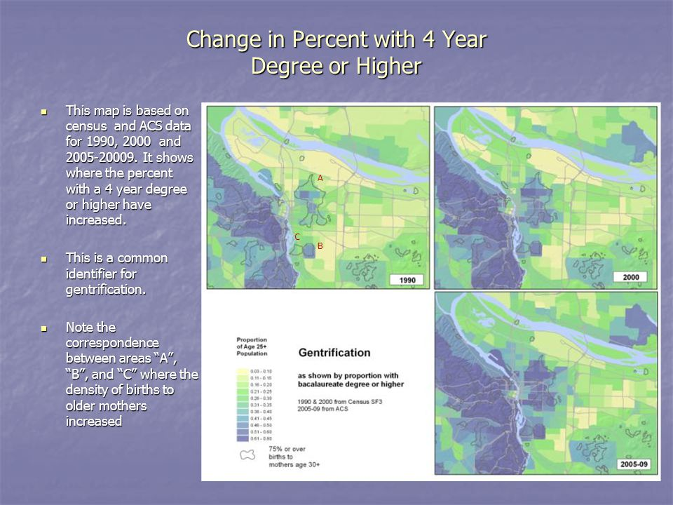 Change in Percent with 4 Year Degree or Higher This map is based on census and ACS data for 1990, 2000 and 2005-20009.