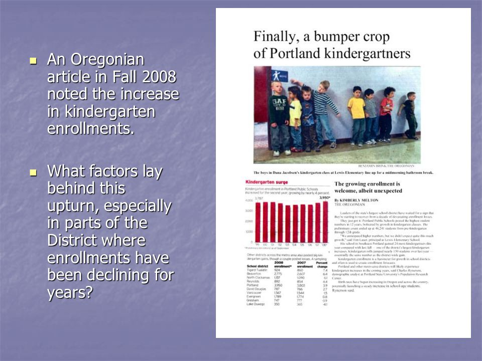 An Oregonian article in Fall 2008 noted the increase in kindergarten enrollments.