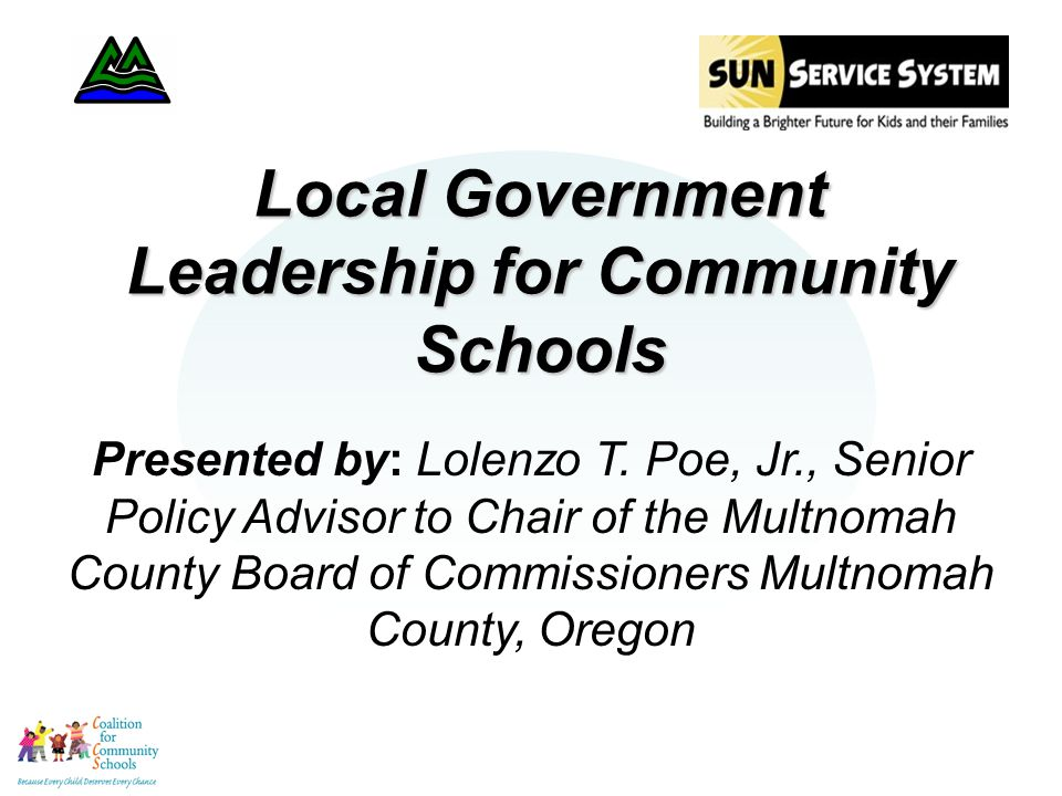 Local Government Leadership for Community Schools Presented by: Lolenzo T.