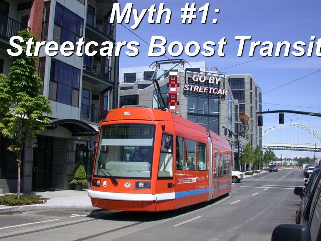 Myth #1: Streetcars Boost Transit