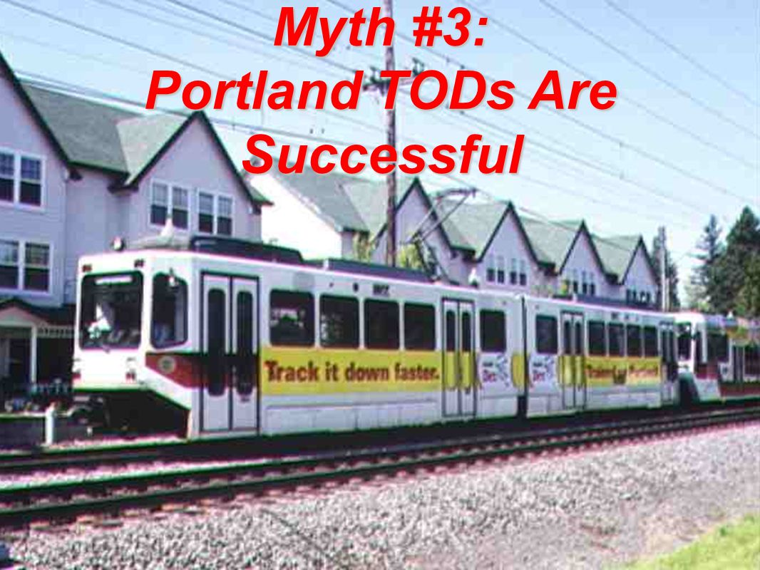 Myth #3: Portland TODs Are Successful
