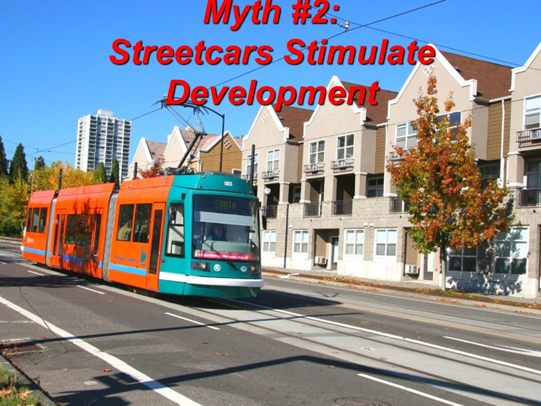 Myth #2: Streetcars Stimulate Development