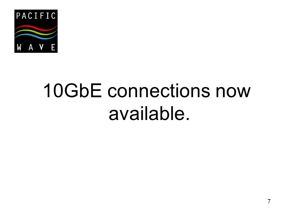 7 10GbE connections now available.