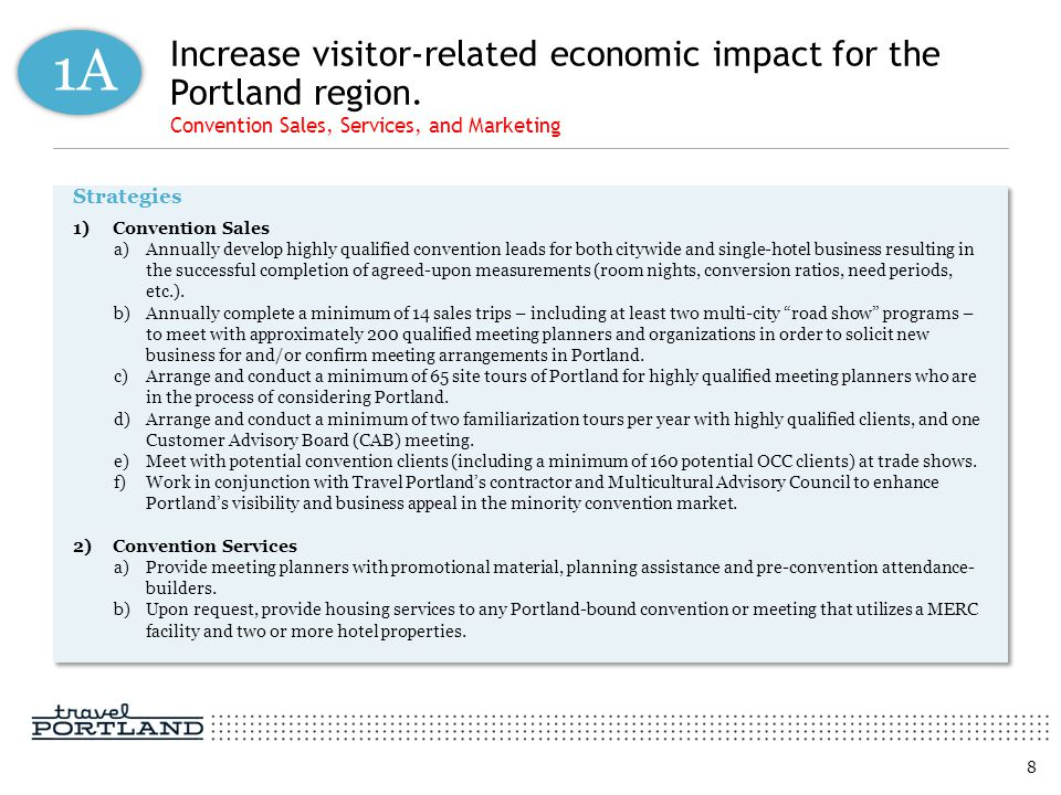 Increase visitor-related economic impact for the Portland region. Convention Sales, Services, and Marketing Strategies 1)Convention Sales a)Annually d