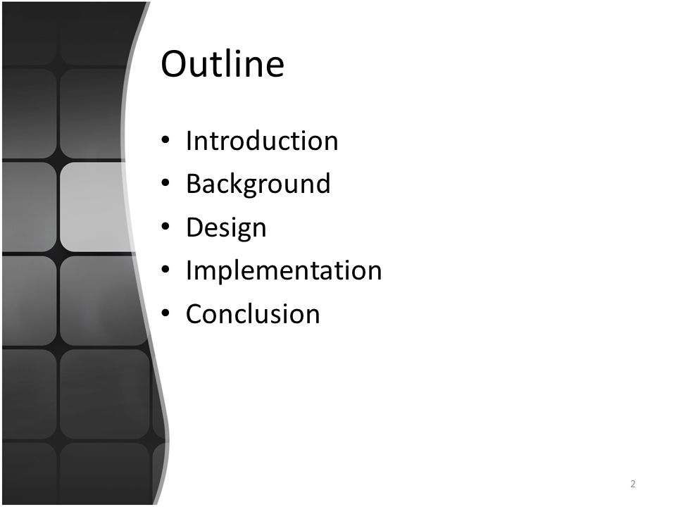 Outline Introduction Background Design Implementation Conclusion 2