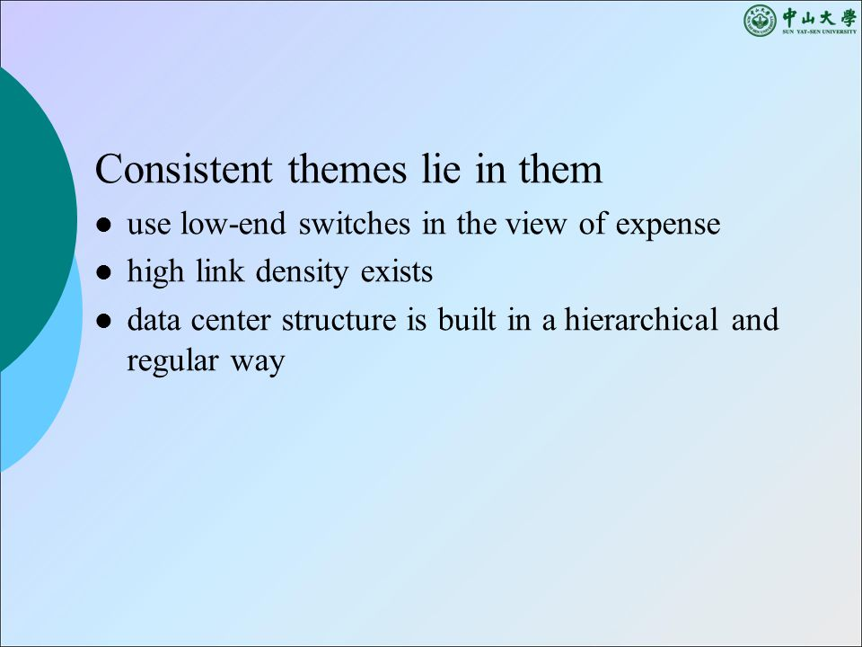 Consistent themes lie in them use low-end switches in the view of expense high link density exists data center structure is built in a hierarchical and regular way