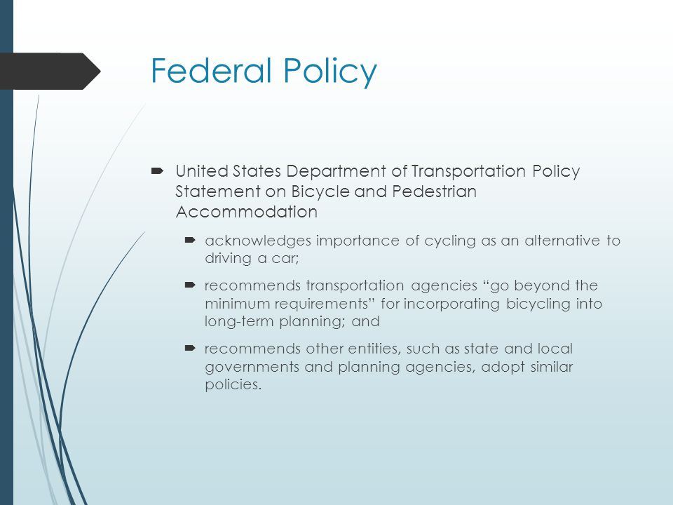 Maine State Policy  Sensible Transportation Policy Act  requires an evaluation of a full range of alternatives before expanding vehicle capacity; and  incentivizes transportation planning that includes things like bikeways, ride sharing, and public transportation.