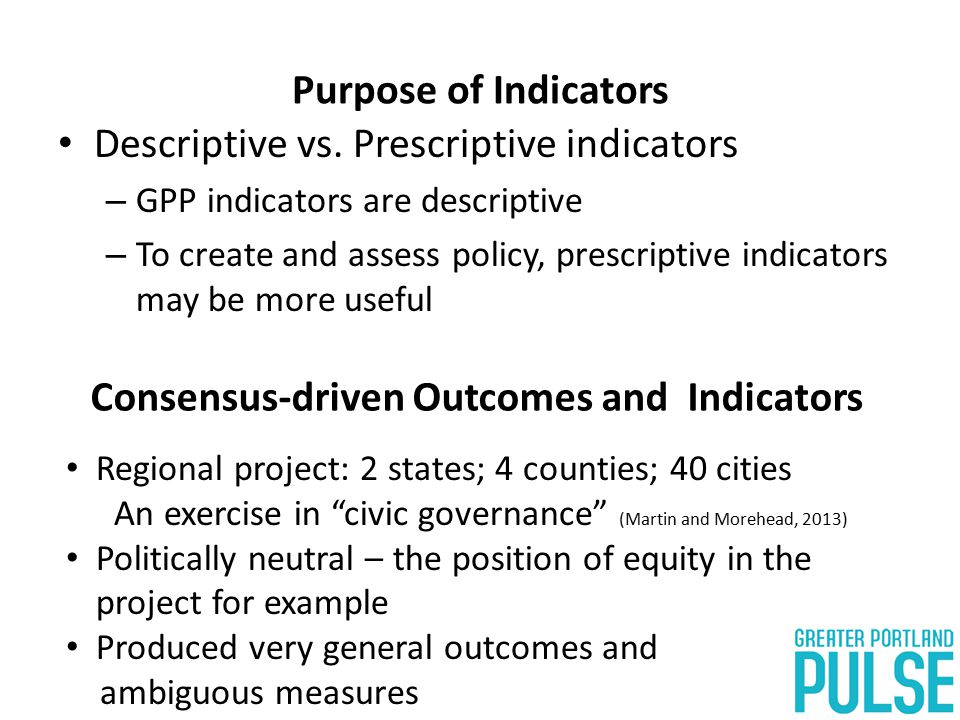 Purpose of Indicators Descriptive vs.