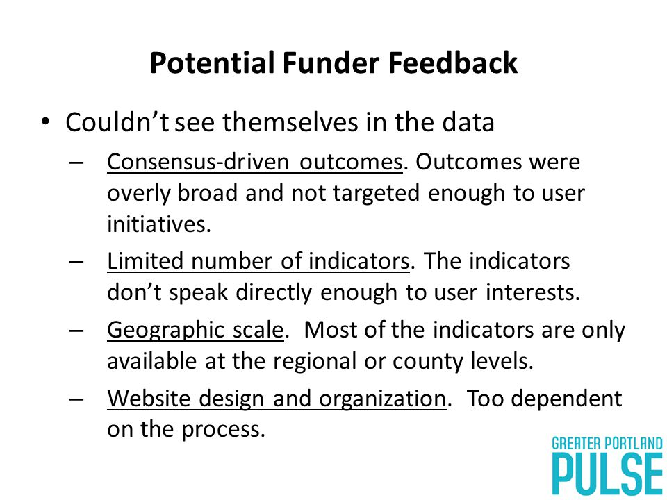 Potential Funder Feedback Couldn't see themselves in the data – Consensus-driven outcomes.