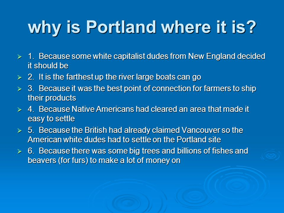 why is Portland where it is.  1.