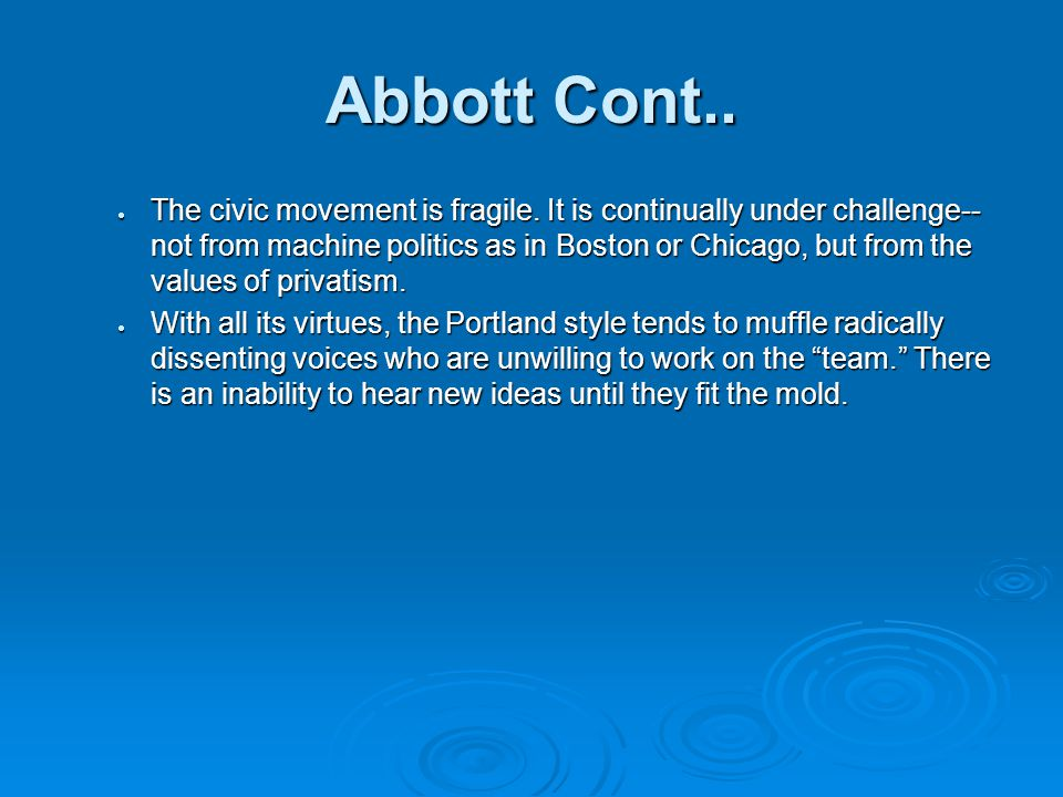 Abbott Cont..  The civic movement is fragile.