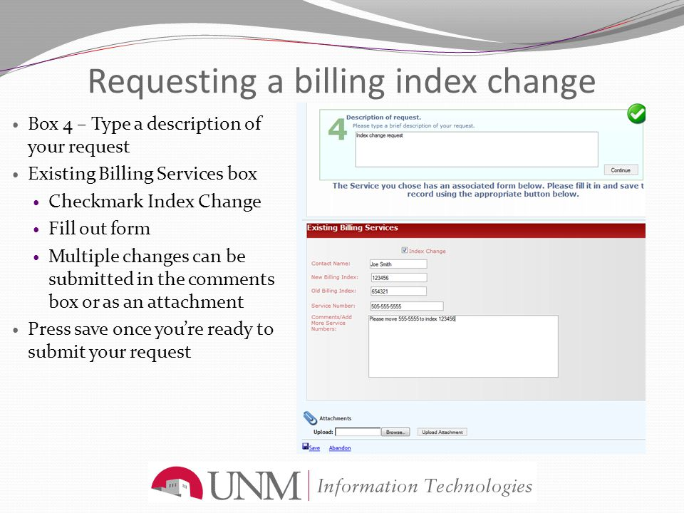 Requesting a billing index change Box 4 – Type a description of your request Existing Billing Services box Checkmark Index Change Fill out form Multip