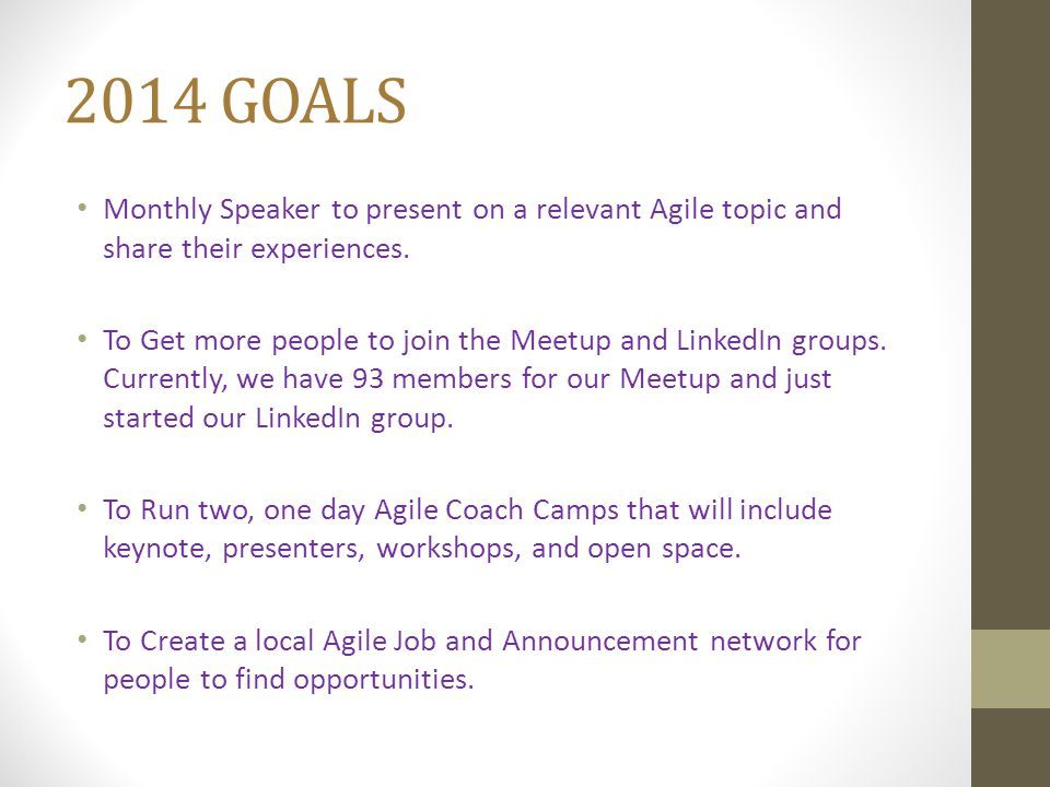 2014 GOALS Monthly Speaker to present on a relevant Agile topic and share their experiences.
