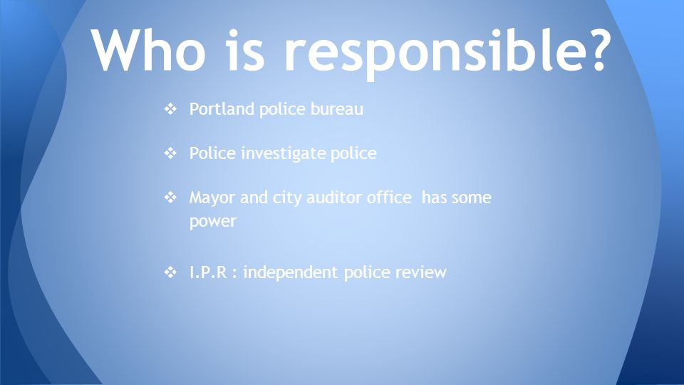 People and Organizations ❖ Citizens Review Committee http://www.portlandonline.com/Auditor/Index.cfm?c=27069 ❖ Albina Ministerial Alliance Coalition http://www.albinaministerialcoalition.org/ ❖ Community Oversight Advisory Board