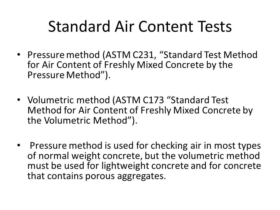 """Standard Air Content Tests Pressure method (ASTM C231, """"Standard Test Method for Air Content of Freshly Mixed Concrete by the Pressure Method""""). Volum"""