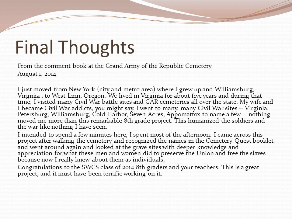 Final Thoughts From the comment book at the Grand Army of the Republic Cemetery August 1, 2014 I just moved from New York (city and metro area) where