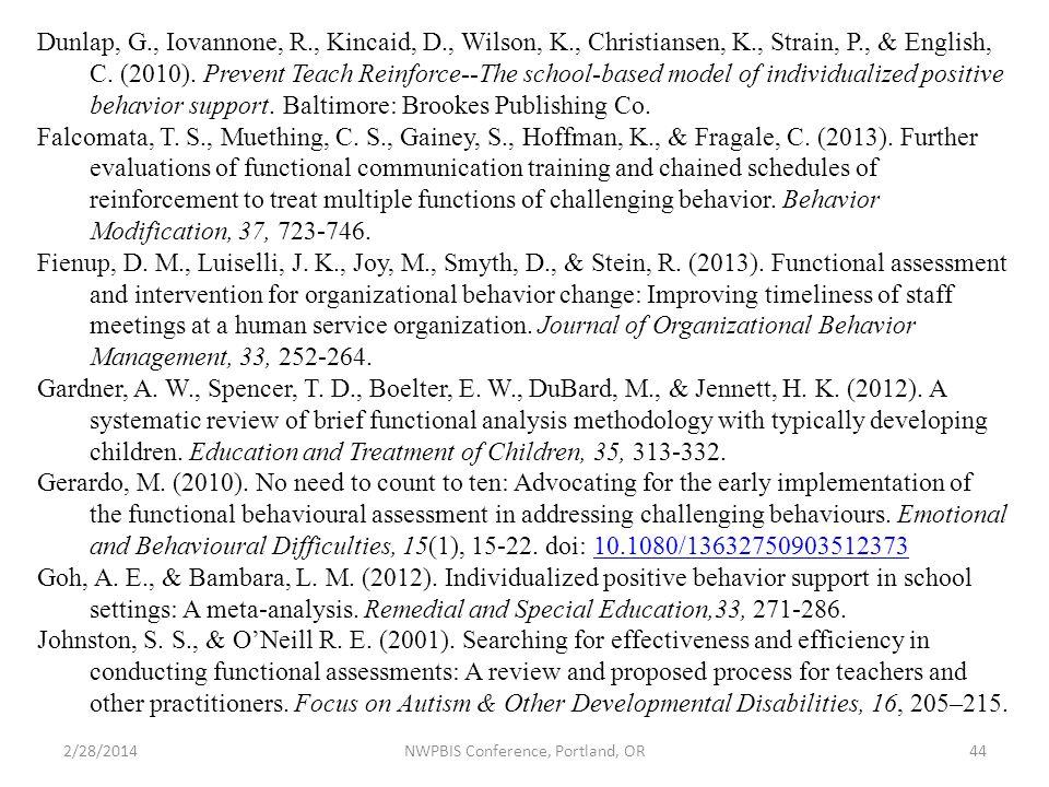 2/28/2014NWPBIS Conference, Portland, OR44 Dunlap, G., Iovannone, R., Kincaid, D., Wilson, K., Christiansen, K., Strain, P., & English, C.