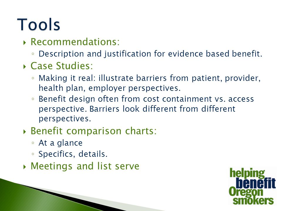  Recommendations: ◦ Description and justification for evidence based benefit.