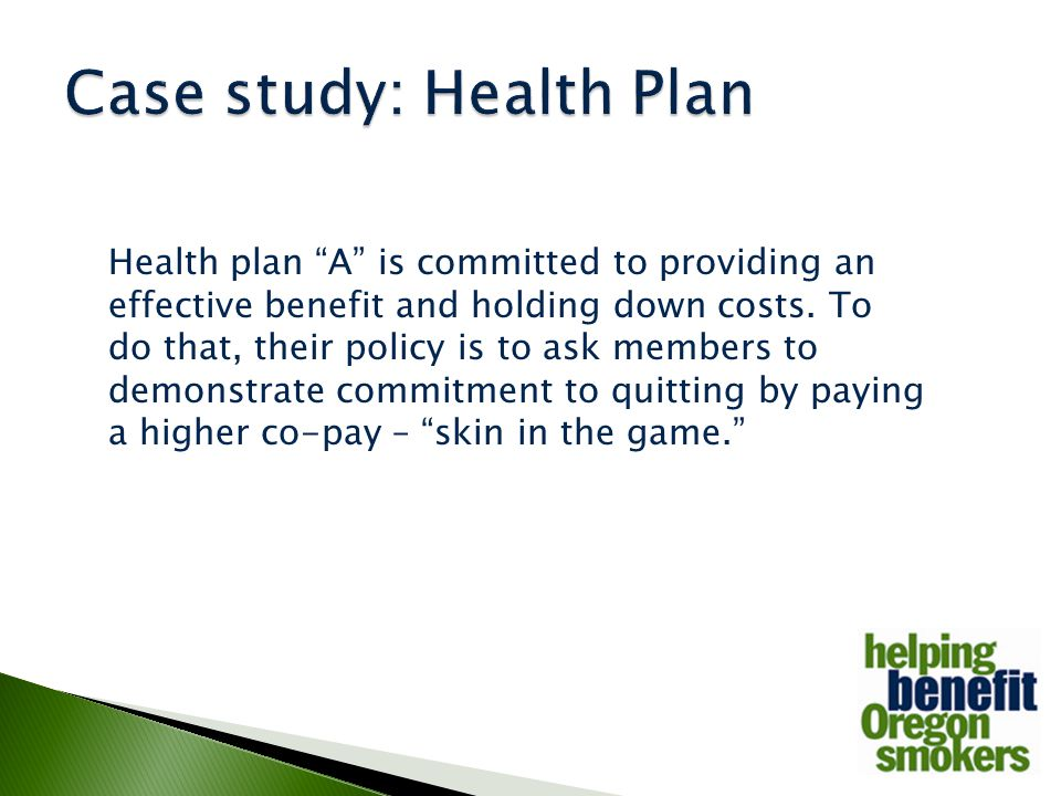 Health plan A is committed to providing an effective benefit and holding down costs.