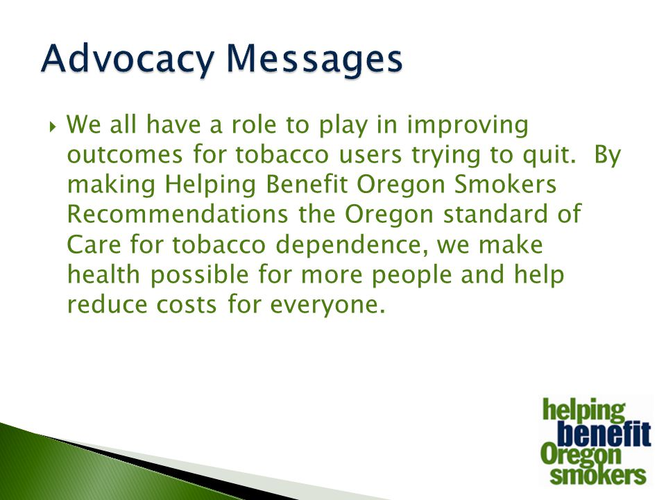  Outcomes improve by: ◦ Making sure tobacco users are helped to find out what treatments are available and how to access them.