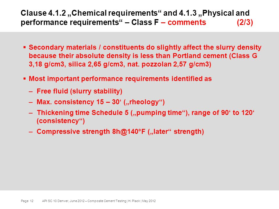 Page 12 API SC 10 Denver, June 2012 – Composite Cement Testing | H.