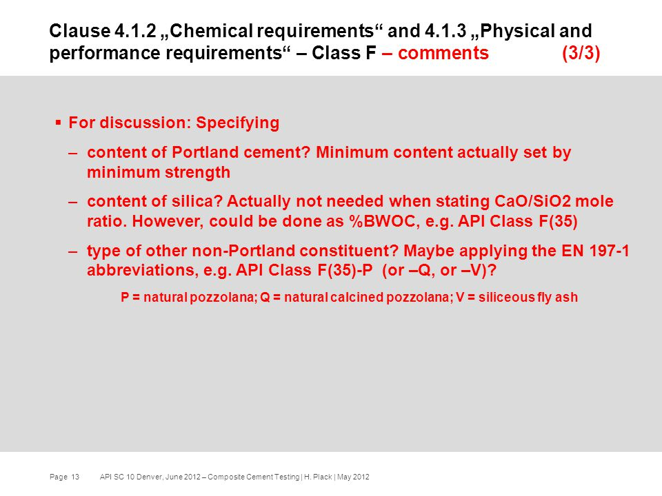 Page 13 API SC 10 Denver, June 2012 – Composite Cement Testing | H.