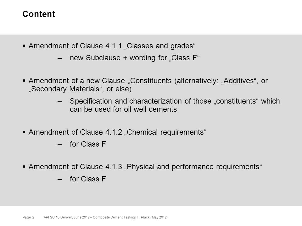 "Page 2 API SC 10 Denver, June 2012 – Composite Cement Testing | H. Plack | May 2012  Amendment of Clause 4.1.1 ""Classes and grades"" –new Subclause +"