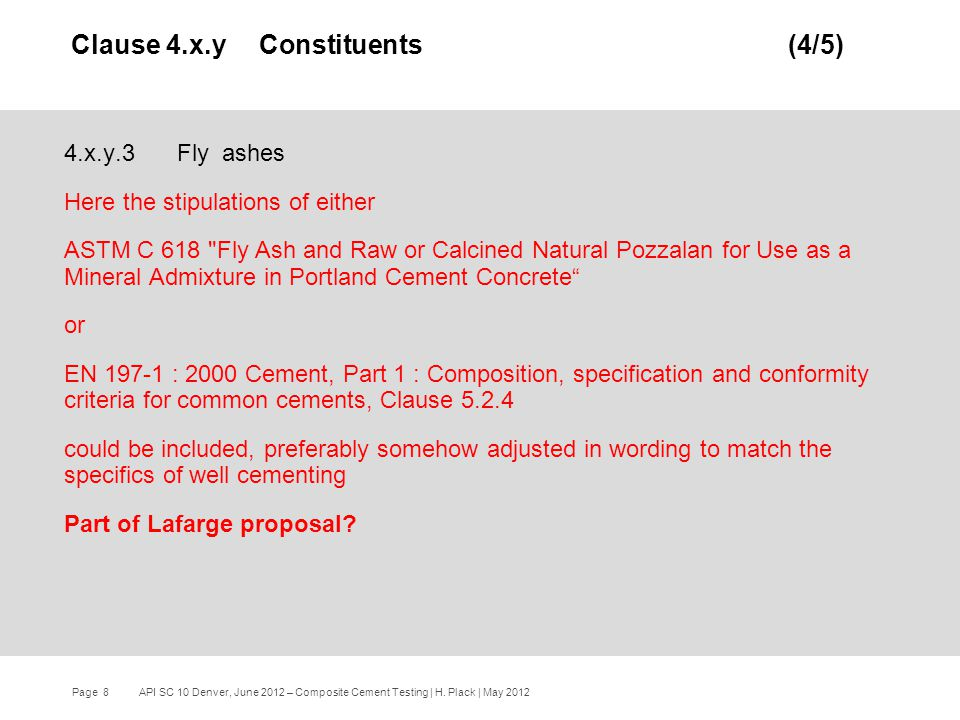 Page 8 API SC 10 Denver, June 2012 – Composite Cement Testing | H.