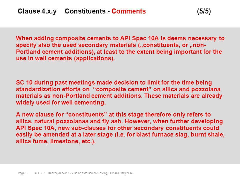 Page 9 API SC 10 Denver, June 2012 – Composite Cement Testing | H.
