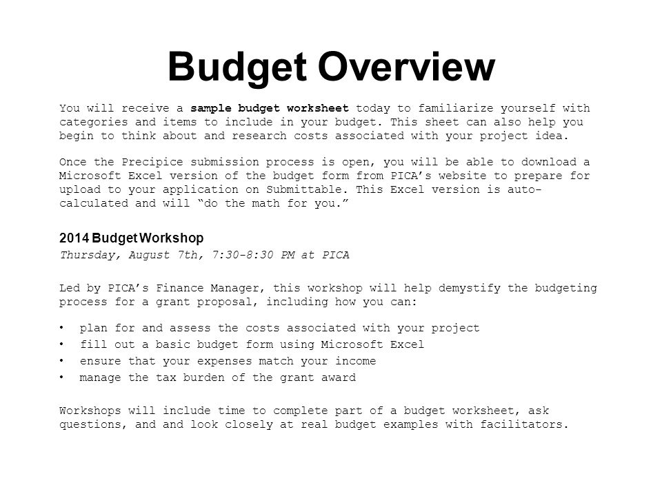Budget Overview You will receive a sample budget worksheet today to familiarize yourself with categories and items to include in your budget.