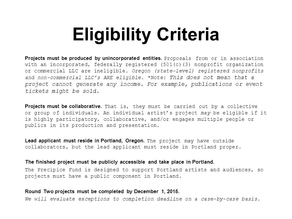 Eligibility Criteria Projects must be produced by unincorporated entities.