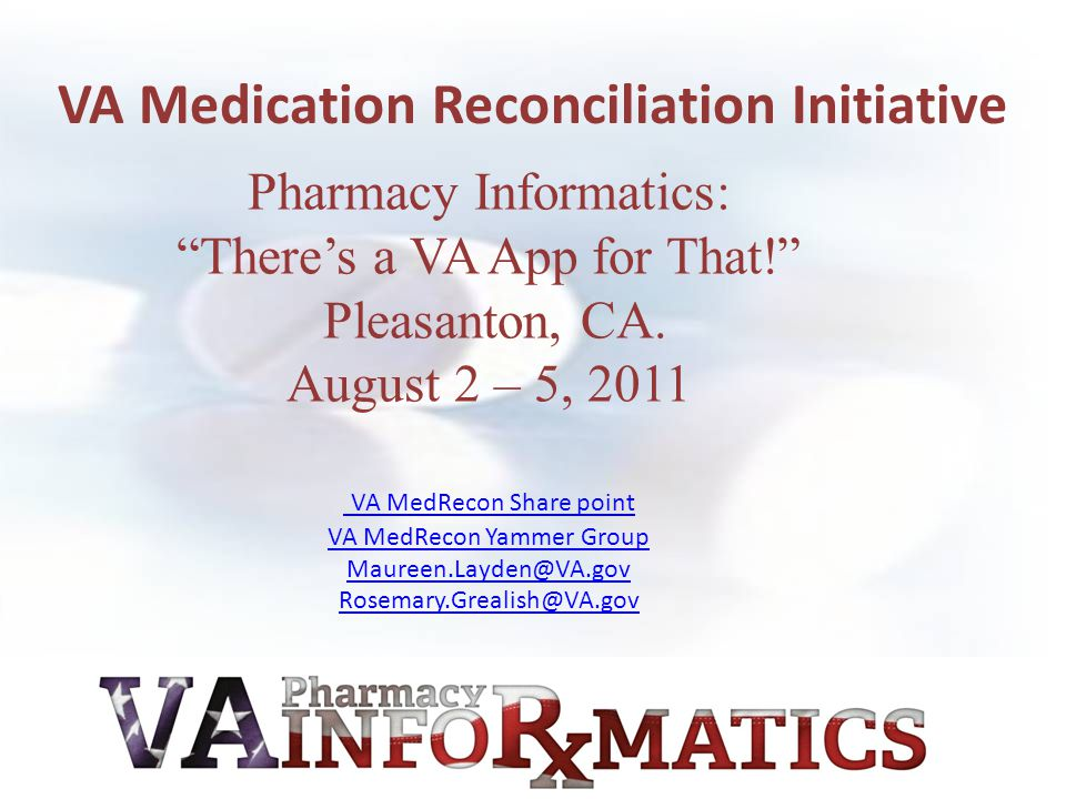 Pharmacy Informatics: There's a VA App for That! Pleasanton, CA.