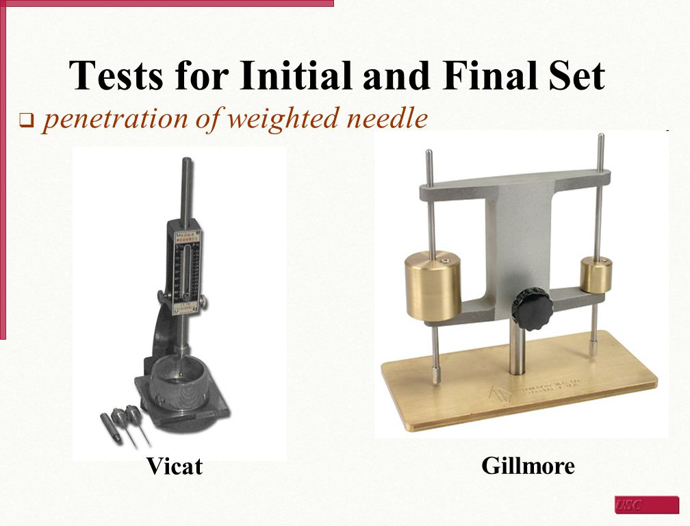 Tests for Initial and Final Set  penetration of weighted needle Gillmore Vicat