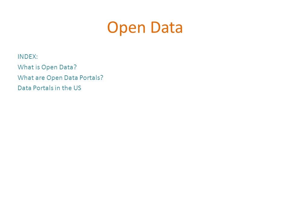 Open Data INDEX: What is Open Data What are Open Data Portals Data Portals in the US
