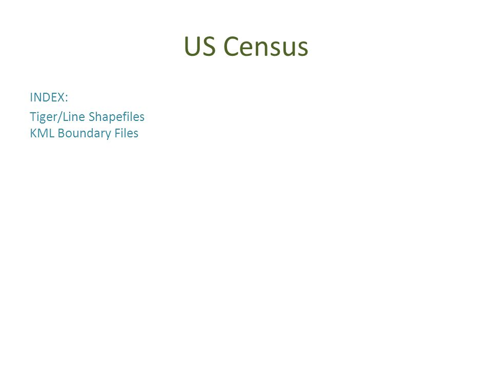 US Census INDEX: Tiger/Line Shapefiles KML Boundary Files