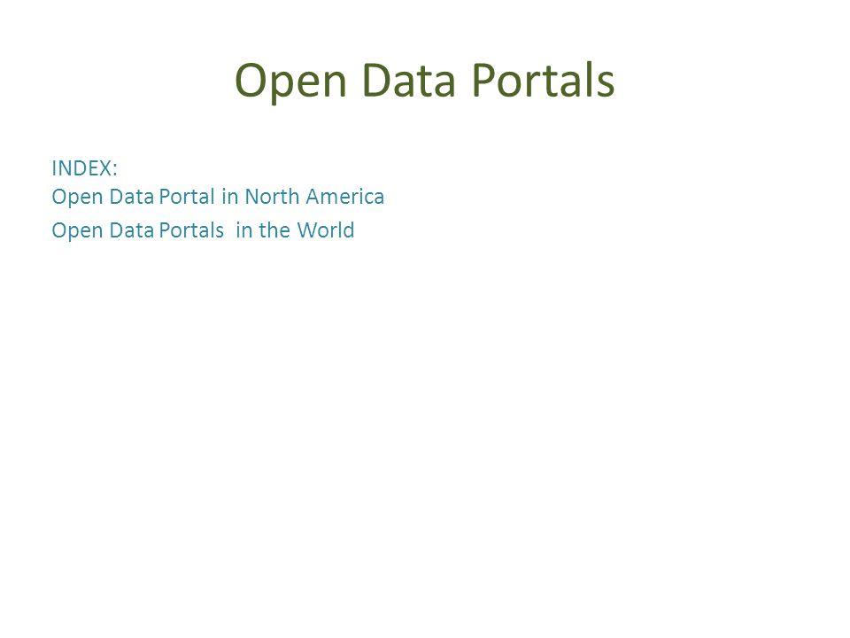 Open Data Portals INDEX: Open Data Portal in North America Open Data Portals in the World