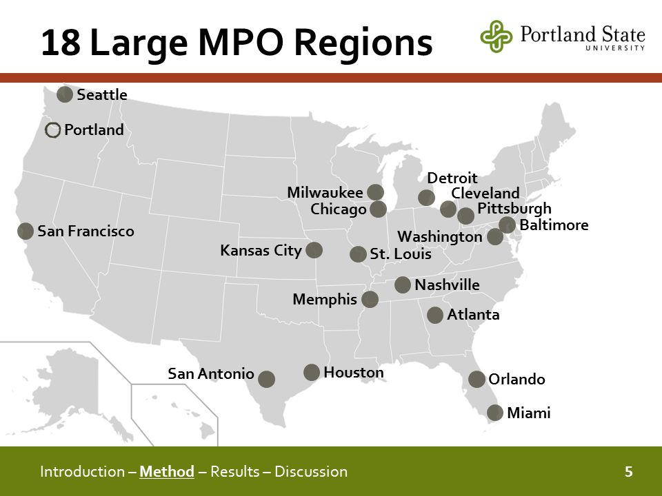 18 Large MPO Regions 5 Introduction – Method – Results – Discussion Seattle San Francisco Kansas City Chicago Milwaukee St.