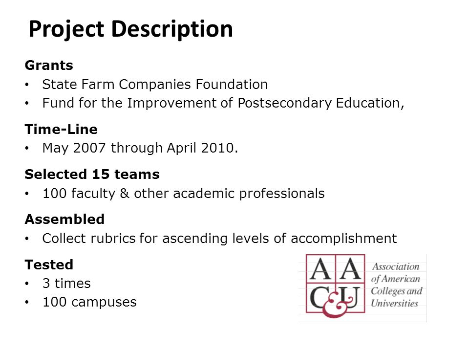 Project Description Grants State Farm Companies Foundation Fund for the Improvement of Postsecondary Education, Time-Line May 2007 through April 2010.