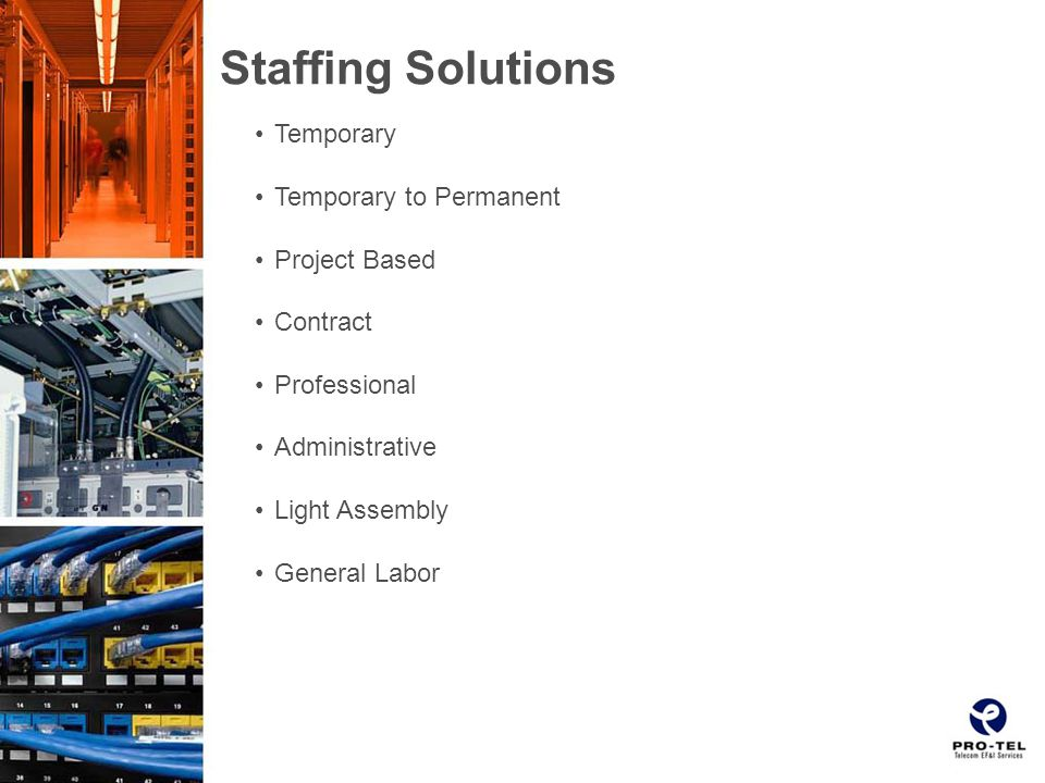 Staffing Solutions Temporary Temporary to Permanent Project Based Contract Professional Administrative Light Assembly General Labor