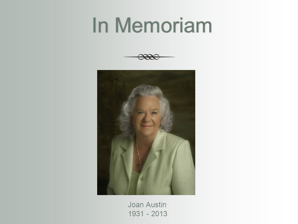 In MemoriamIn Memoriam Joan Austin 1931 - 2013