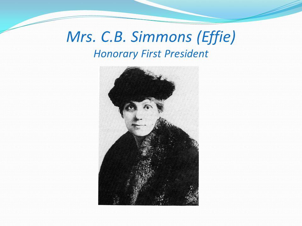 Mrs. C.B. Simmons (Effie) Honorary First President