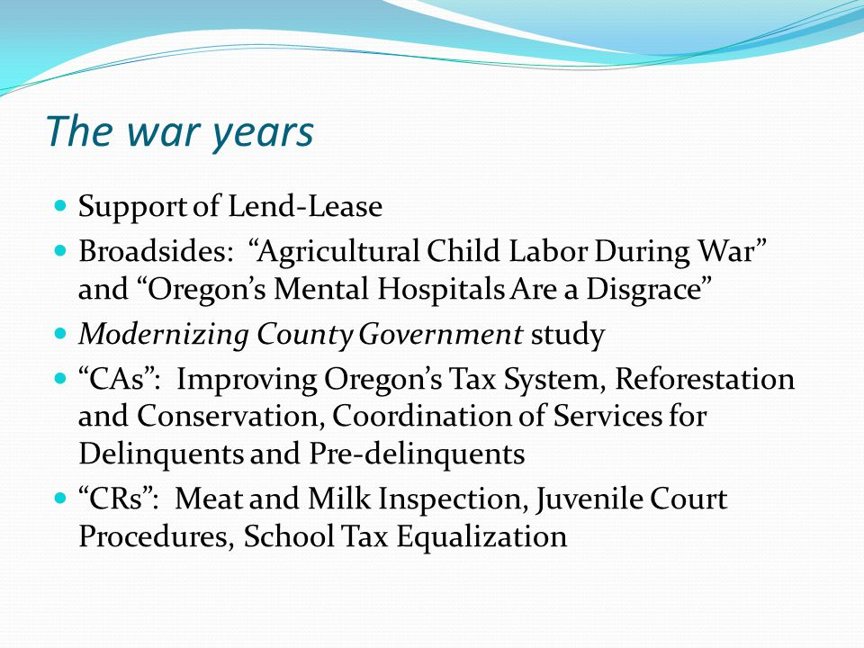 "The war years Support of Lend-Lease Broadsides: ""Agricultural Child Labor During War"" and ""Oregon's Mental Hospitals Are a Disgrace"" Modernizing Count"