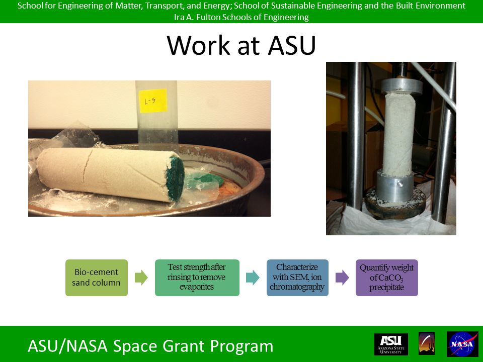 Work at ASU ASU/NASA Space Grant Program School for Engineering of Matter, Transport, and Energy; School of Sustainable Engineering and the Built Environment Ira A.