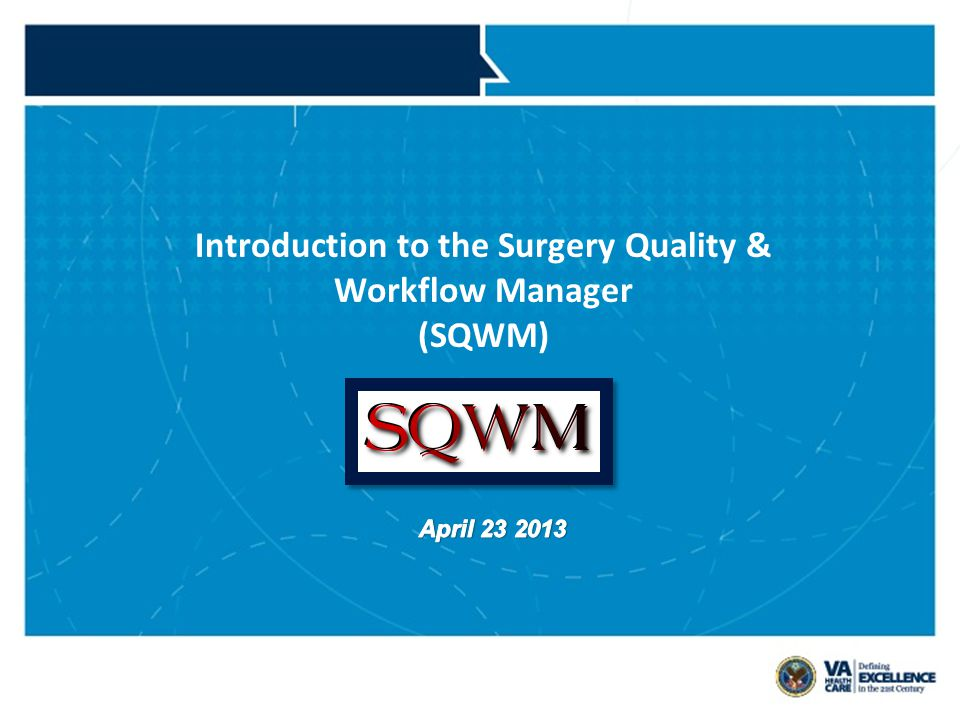 Introduction to the Surgery Quality & Workflow Manager (SQWM)