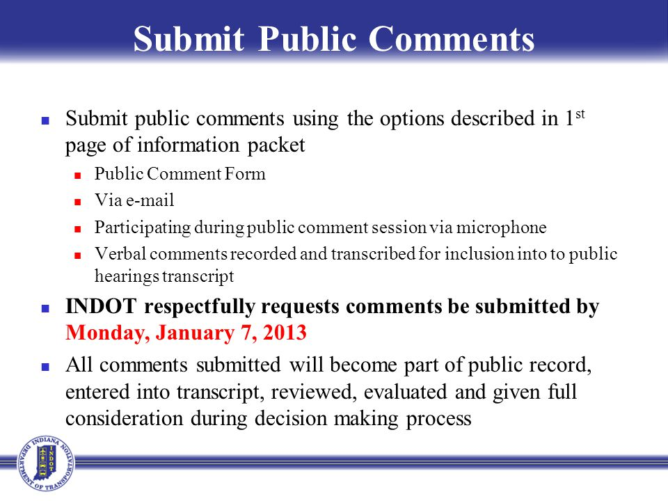Submit Public Comments Submit public comments using the options described in 1 st page of information packet Public Comment Form Via e-mail Participat