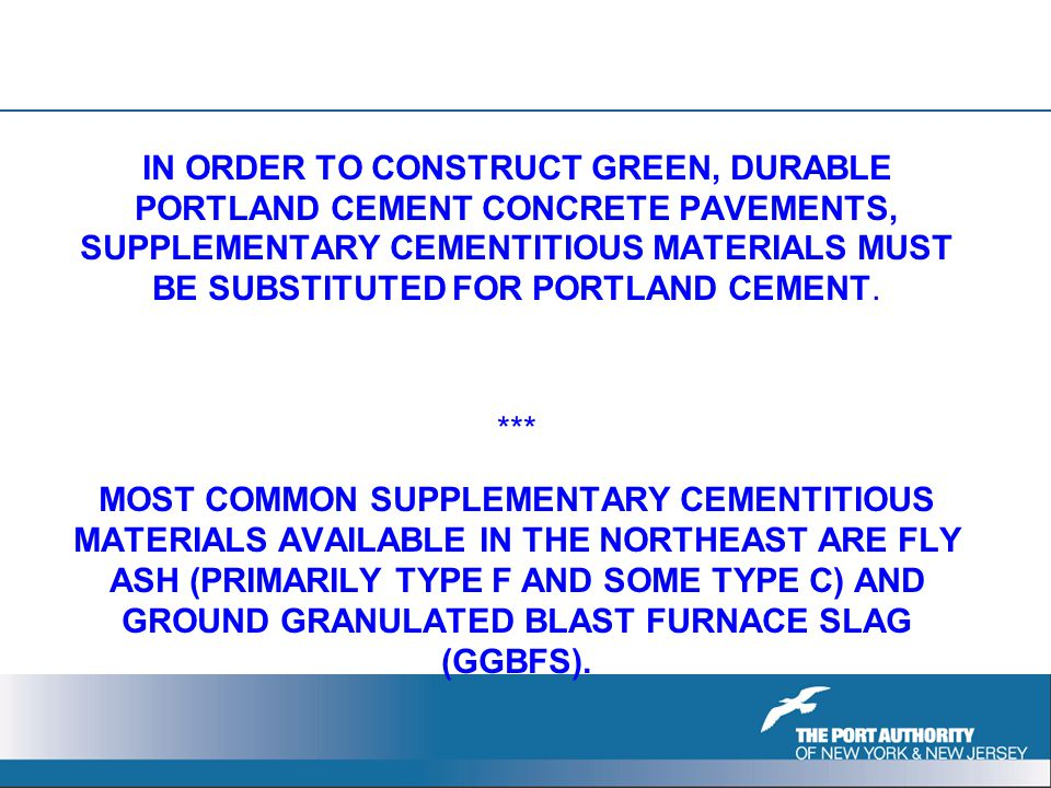 IN ORDER TO CONSTRUCT GREEN, DURABLE PORTLAND CEMENT CONCRETE PAVEMENTS, SUPPLEMENTARY CEMENTITIOUS MATERIALS MUST BE SUBSTITUTED FOR PORTLAND CEMENT.