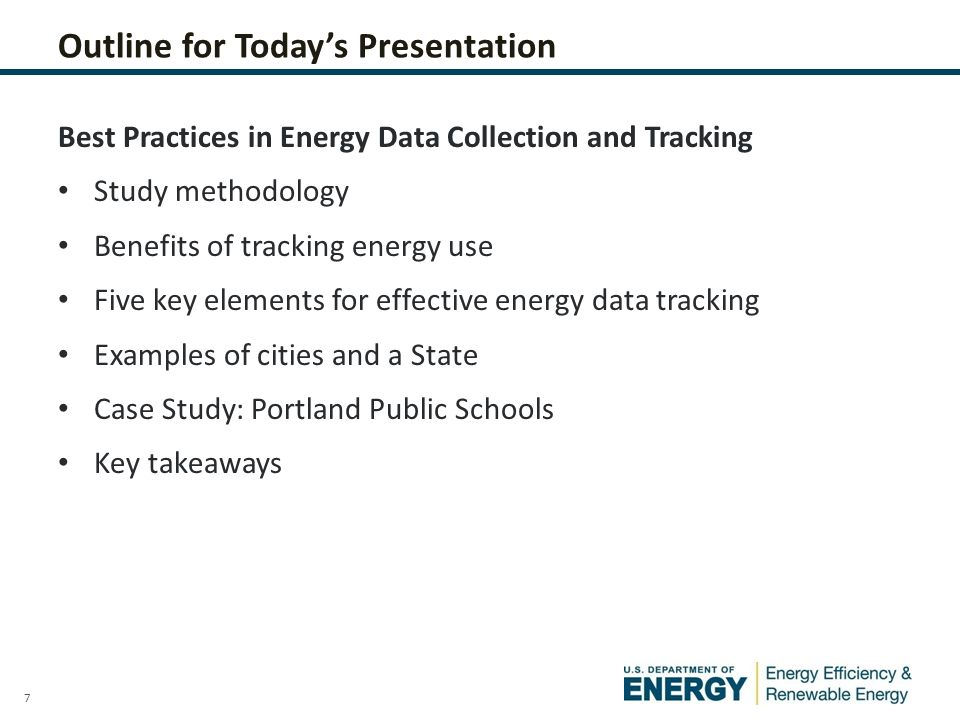 7 Outline for Today's Presentation Best Practices in Energy Data Collection and Tracking Study methodology Benefits of tracking energy use Five key elements for effective energy data tracking Examples of cities and a State Case Study: Portland Public Schools Key takeaways